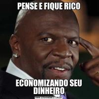 PENSE E FIQUE RICOECONOMIZANDO SEU DINHEIRO