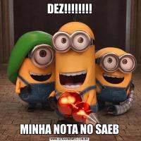 DEZ!!!!!!!!MINHA NOTA NO SAEB