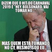 DIZEM QUE O HIT DO CARNAVAL 2019 É
