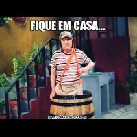 FIQUE EM CASA...