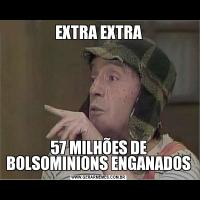 EXTRA EXTRA57 MILHÕES DE BOLSOMINIONS ENGANADOS