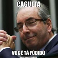 CAGUETAVOCÊ TÁ FODIDO