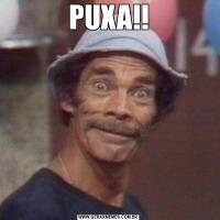 PUXA!!