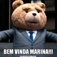 BEM VINDA MARINA!!!
