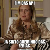 FIM DAS AP1JÁ SINTO CHEIRINHO DAS FÉRIAS