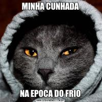MINHA CUNHADANA EPOCA DO FRIO