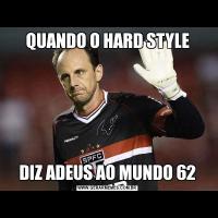 QUANDO O HARD STYLEDIZ ADEUS AO MUNDO 62