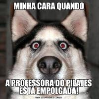 MINHA CARA QUANDOA PROFESSORA DO PILATES ESTÁ EMPOLGADA!