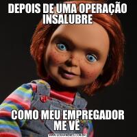 DEPOIS DE UMA OPERAÇÃO INSALUBRECOMO MEU EMPREGADOR ME VÊ