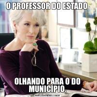 O PROFESSOR DO ESTADO OLHANDO PARA O DO MUNICÍPIO.