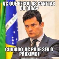 VC QUE PEGOU AS CANETAS DO BIRA?CUIDADO, VC PODE SER O PRÓXIMO!