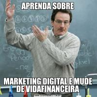 APRENDA SOBREMARKETING DIGITAL E MUDE DE VIDAFINANCEIRA