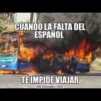 CUANDO LA FALTA DEL ESPAÑOL TE IMPIDE VIAJAR