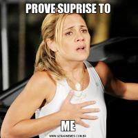 PROVE SUPRISE TOME