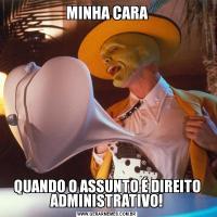 MINHA CARAQUANDO O ASSUNTO É DIREITO ADMINISTRATIVO!