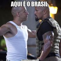 AQUI É O BRASIL