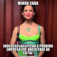 MINHA CARAINDO DESCLASSIFICAR A PRÓXIMA EMPRESA QUE NÃO ATENDE AO EDITAL