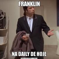 FRANKLINNA DAILY DE HOJE