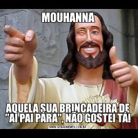 MOUHANNAAQUELA SUA BRINCADEIRA DE
