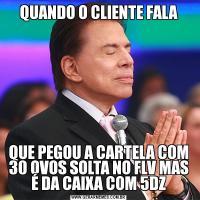 QUANDO O CLIENTE FALAQUE PEGOU A CARTELA COM 30 OVOS SOLTA NO FLV MAS É DA CAIXA COM 5DZ