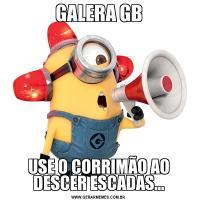 GALERA GBUSE O CORRIMÃO AO DESCER ESCADAS...