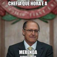 CHEFIA QUE HORA É A MERENDA