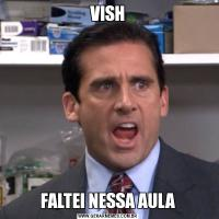 VISHFALTEI NESSA AULA