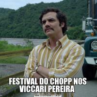 FESTIVAL DO CHOPP NOS VICCARI PEREIRA