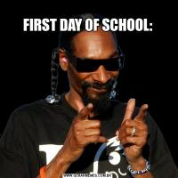 FIRST DAY OF SCHOOL: