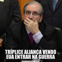 TRÍPLICE ALIANÇA VENDO EUA ENTRAR NA GUERRA