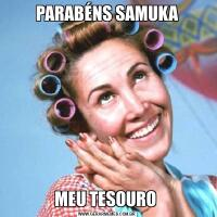 PARABÉNS SAMUKAMEU TESOURO