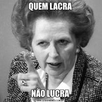 QUEM LACRANÃO LUCRA