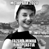 META PARA 2020FAZER A MINHA RINOPLASTIA