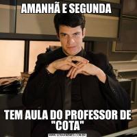 AMANHÃ E SEGUNDA TEM AULA DO PROFESSOR DE