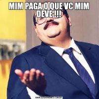 MIM PAGA O QUE VC MIM DEVE !!!