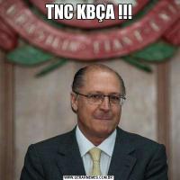 TNC KBÇA !!!