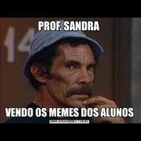 PROF. SANDRA VENDO OS MEMES DOS ALUNOS