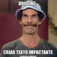 BRIEFING: CRIAR TEXTO IMPACTANTE