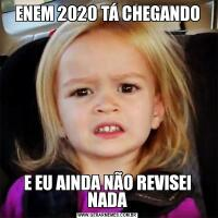 ENEM 2020 TÁ CHEGANDOE EU AINDA NÃO REVISEI NADA