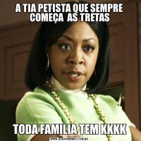 A TIA PETISTA QUE SEMPRE COMEÇA  AS TRETASTODA FAMILIA TEM KKKK