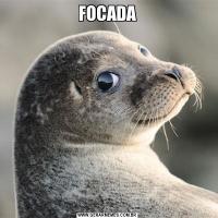 FOCADA