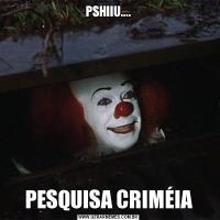 PSHIIU....PESQUISA CRIMÉIA