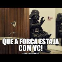 QUE A FORÇA ESTAJA COM VC!
