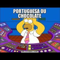 PORTUGUESA OU CHOCOLATE