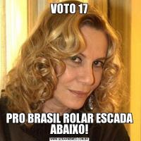 VOTO 17PRO BRASIL ROLAR ESCADA ABAIXO!