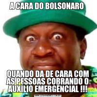 A CARA DO BOLSONARO QUANDO DA DE CARA COM AS PESSOAS COBRANDO O AUXÍLIO EMERGÊNCIAL !!!