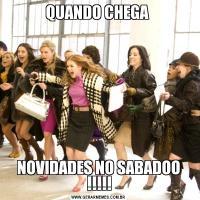 QUANDO CHEGA NOVIDADES NO SABADOO !!!!!