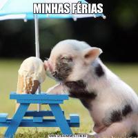 MINHAS FÉRIAS