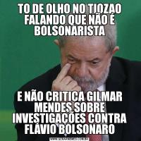 TO DE OLHO NO TIOZAO FALANDO QUE NÃO É BOLSONARISTAE NÃO CRITICA GILMAR MENDES SOBRE INVESTIGAÇÕES CONTRA FLÁVIO BOLSONARO