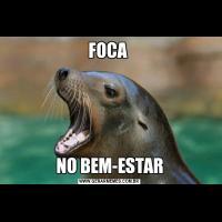 FOCA NO BEM-ESTAR